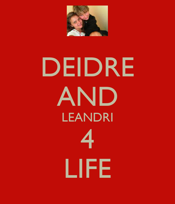 DEIDRE AND LEANDRI 4 LIFE