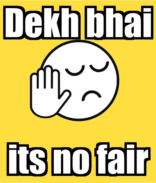 Dekh bhai its no fair Poster   san 100   Keep Calm-o-Matic