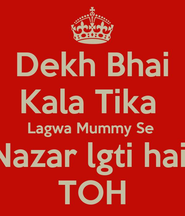 Dekh Bhai Kala Tika  Lagwa Mummy Se  Nazar lgti hai  TOH