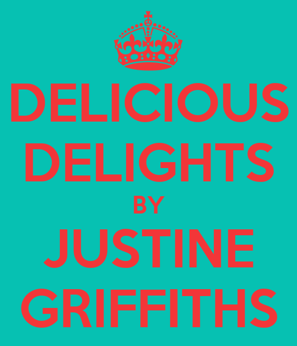 DELICIOUS DELIGHTS BY JUSTINE GRIFFITHS