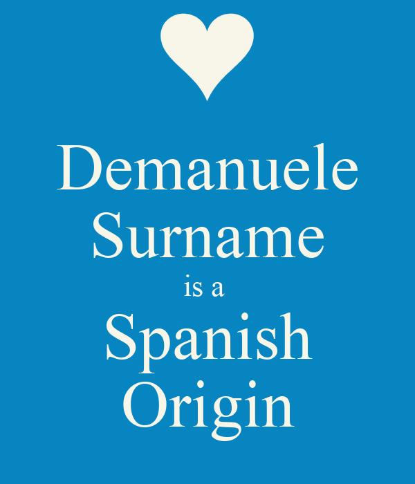Demanuele Surname is a   Spanish  Origin
