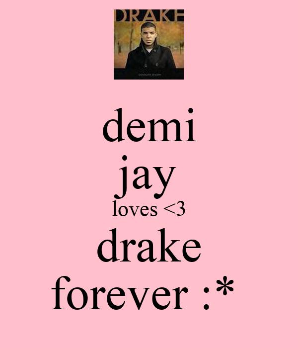 demi jay loves <3 drake forever :*
