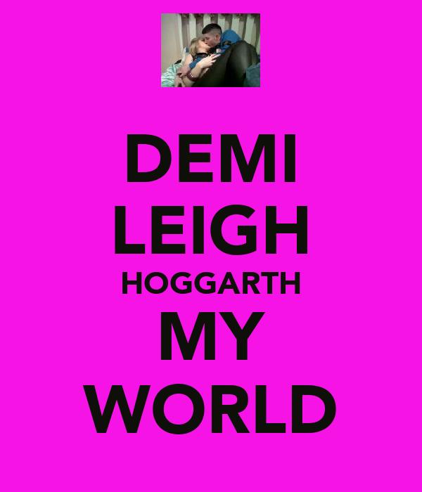DEMI LEIGH HOGGARTH MY WORLD