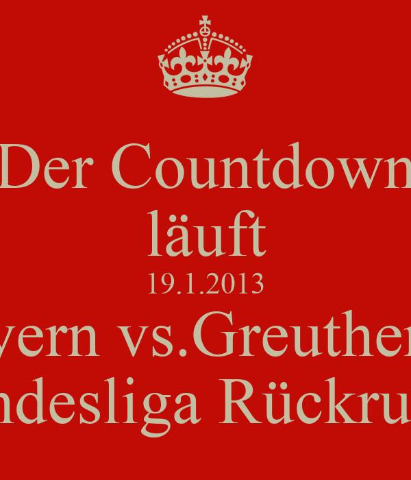 Der Countdown läuft 19.1.2013 Fc Bayern vs.Greuther Fürth Bundesliga Rückrunde