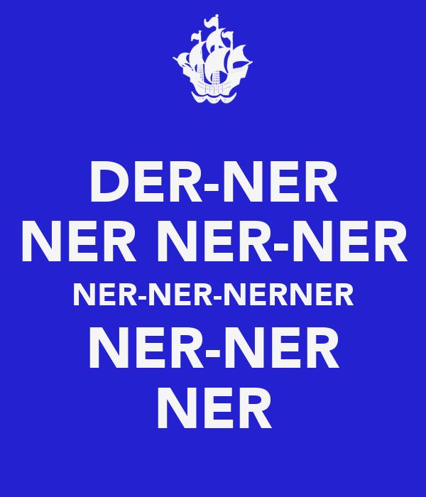 DER-NER NER NER-NER NER-NER-NERNER NER-NER NER
