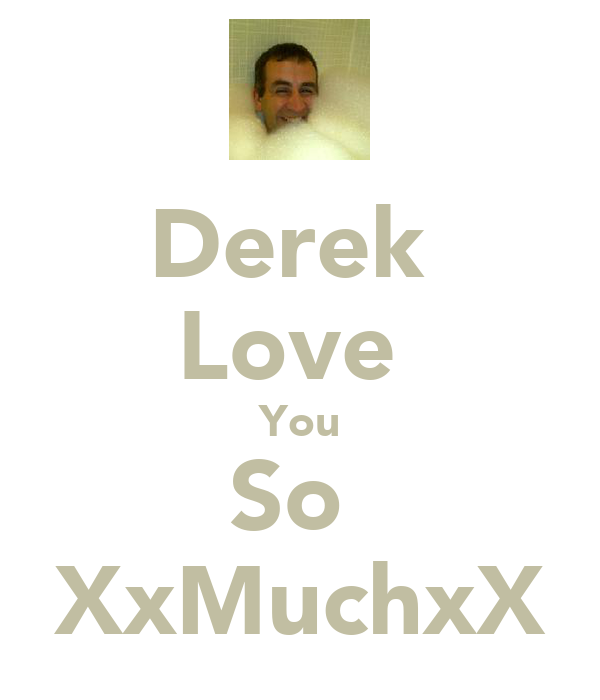 Derek  Love  You So  XxMuchxX