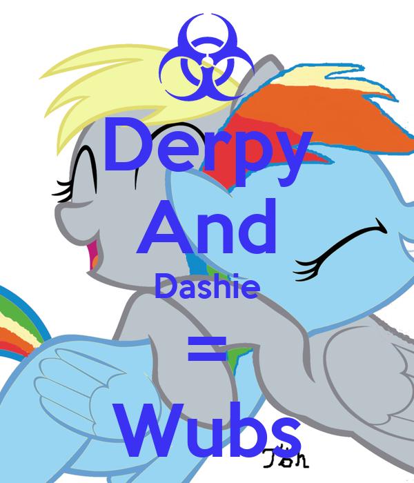 Derpy And Dashie = Wubs