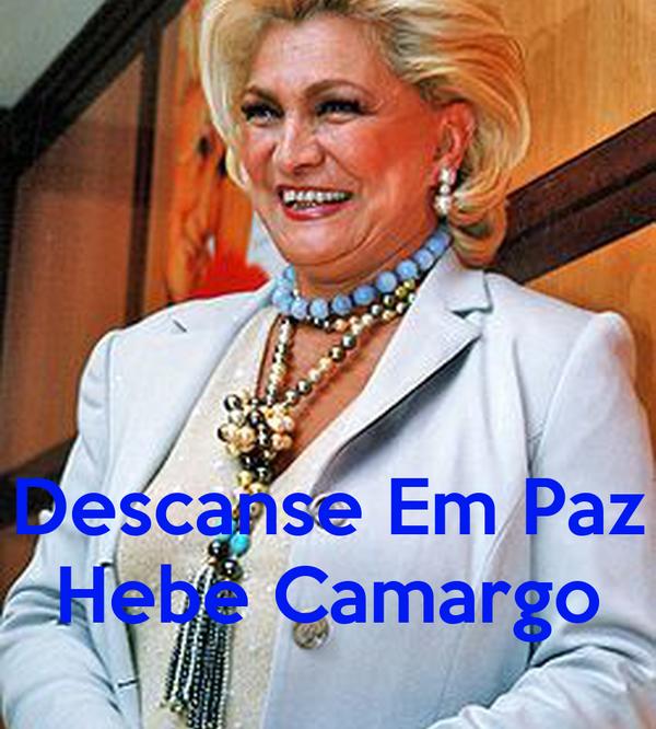 Descanse Em Paz Hebe Camargo