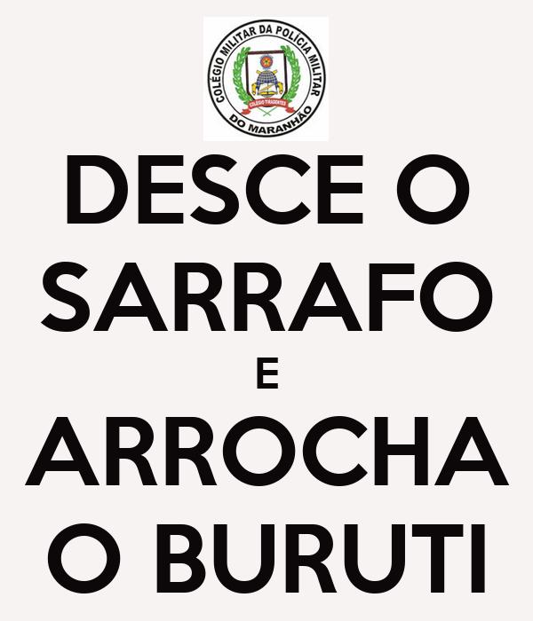 DESCE O SARRAFO E ARROCHA O BURUTI