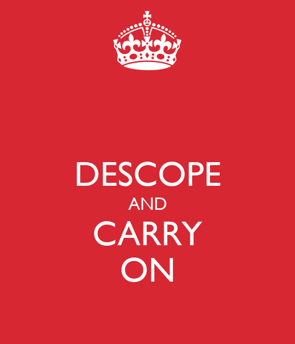 DESCOPE AND CARRY ON
