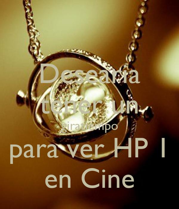 Desearia tener un giratiempo para ver HP 1 en Cine