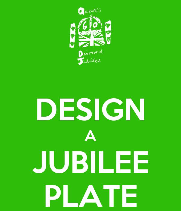 DESIGN A JUBILEE PLATE