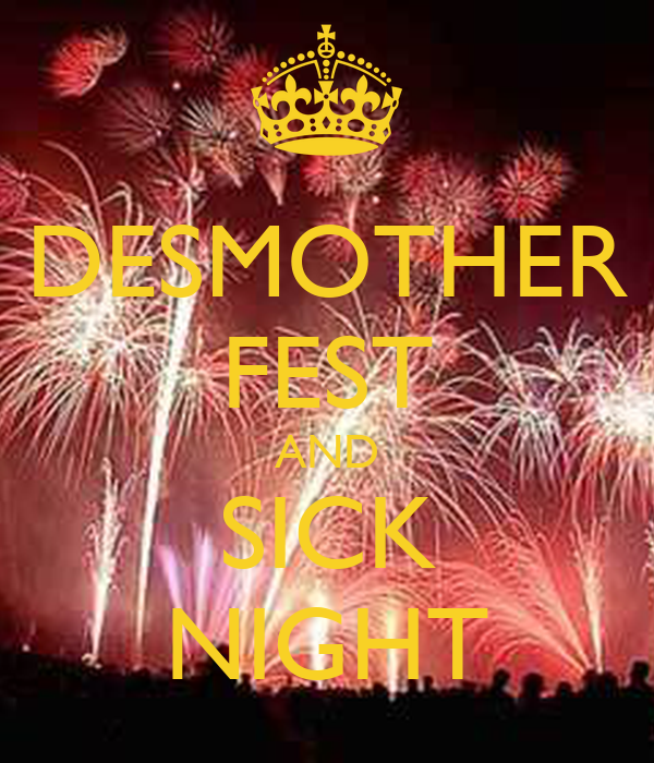 DESMOTHER FEST AND SICK NIGHT