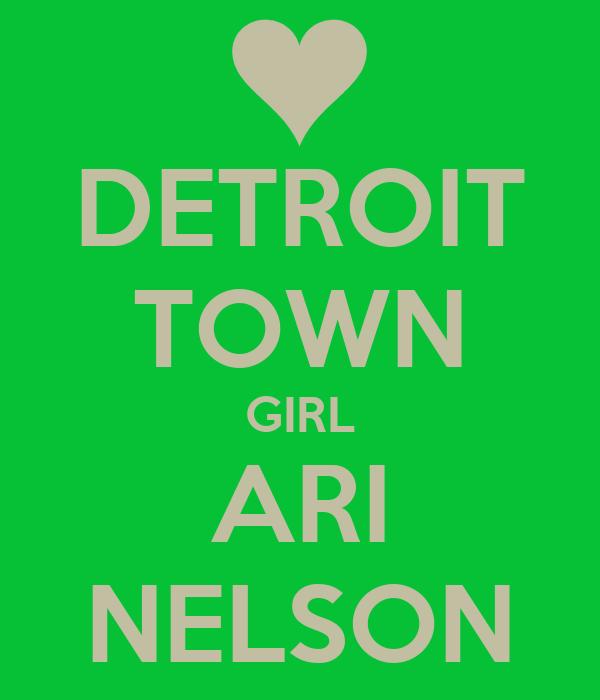 DETROIT TOWN GIRL ARI NELSON