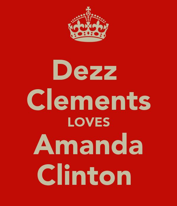 Dezz  Clements LOVES Amanda Clinton