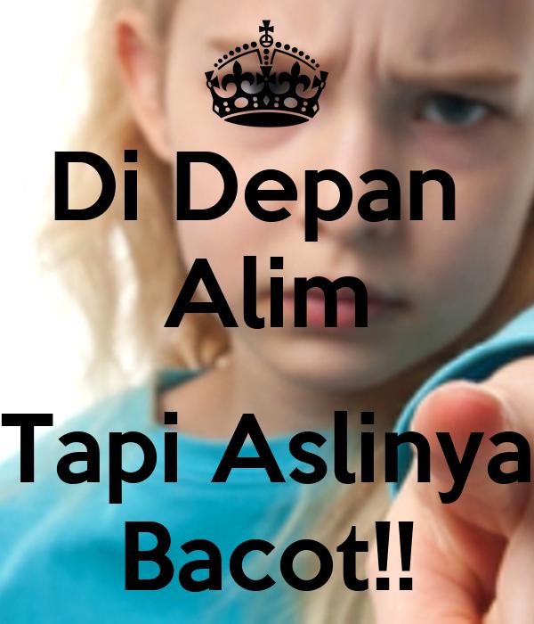 Di Depan  Alim  Tapi Aslinya Bacot!!