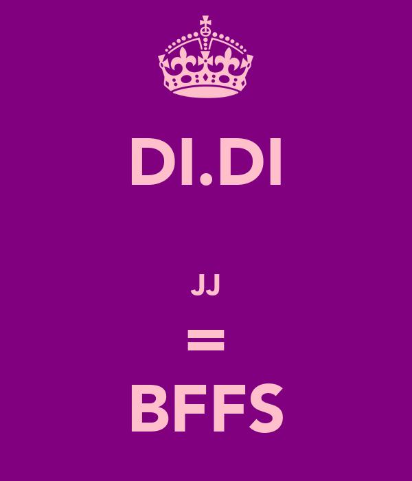 DI.DI   JJ = BFFS