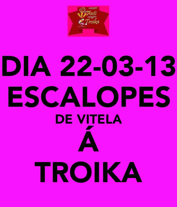DIA 22-03-13 ESCALOPES DE VITELA Á TROIKA