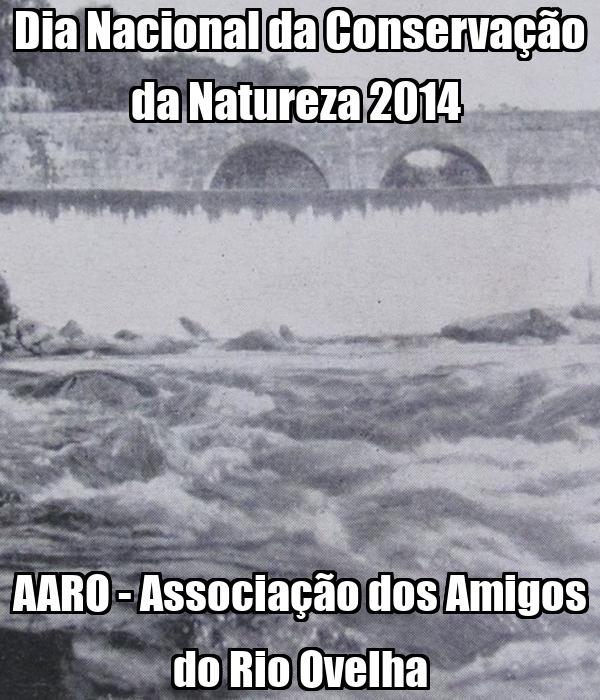 Dia Nacional da Conservação da Natureza 2014  AARO - Associação dos Amigos do Rio Ovelha