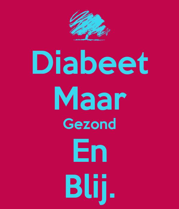 Diabeet Maar Gezond En Blij.