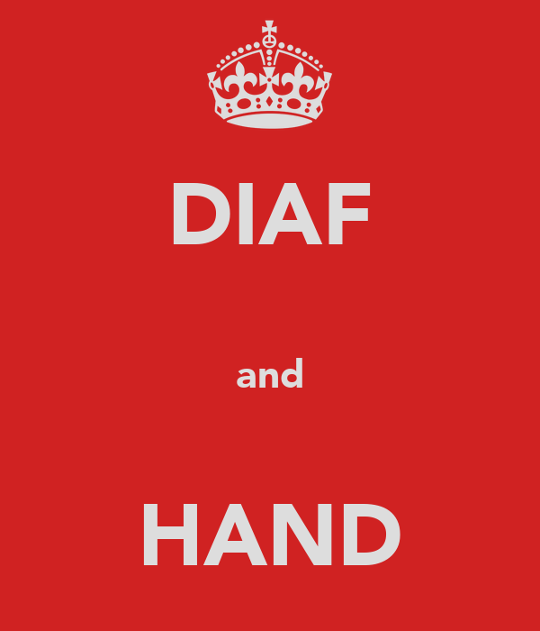 DIAF  and  HAND