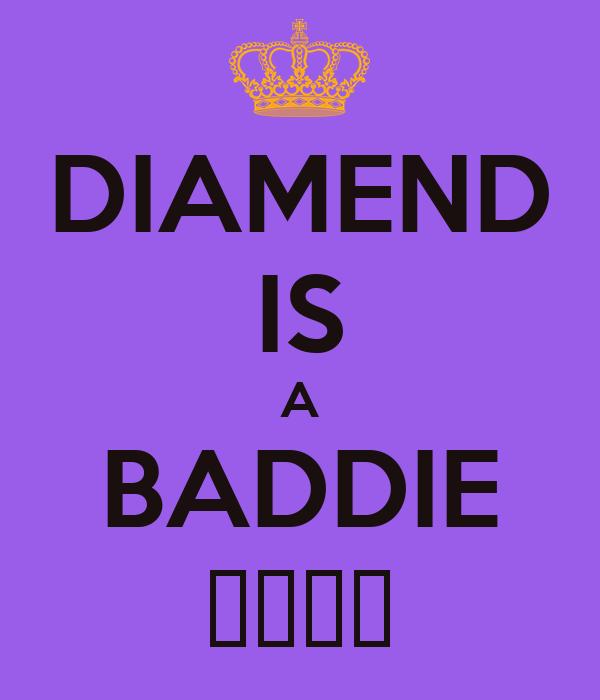 DIAMEND IS A BADDIE 👑👑👑👑