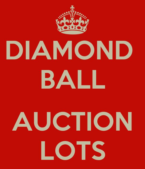 DIAMOND  BALL  AUCTION LOTS