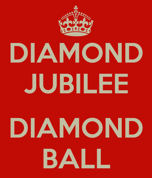 DIAMOND JUBILEE  DIAMOND BALL