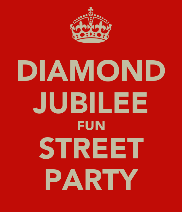 DIAMOND JUBILEE FUN STREET PARTY