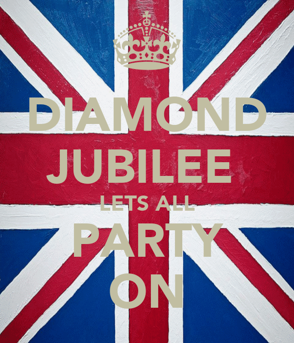 DIAMOND JUBILEE  LETS ALL PARTY ON