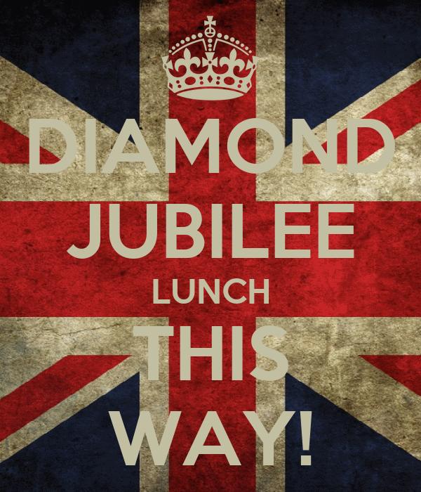 DIAMOND JUBILEE LUNCH THIS WAY!