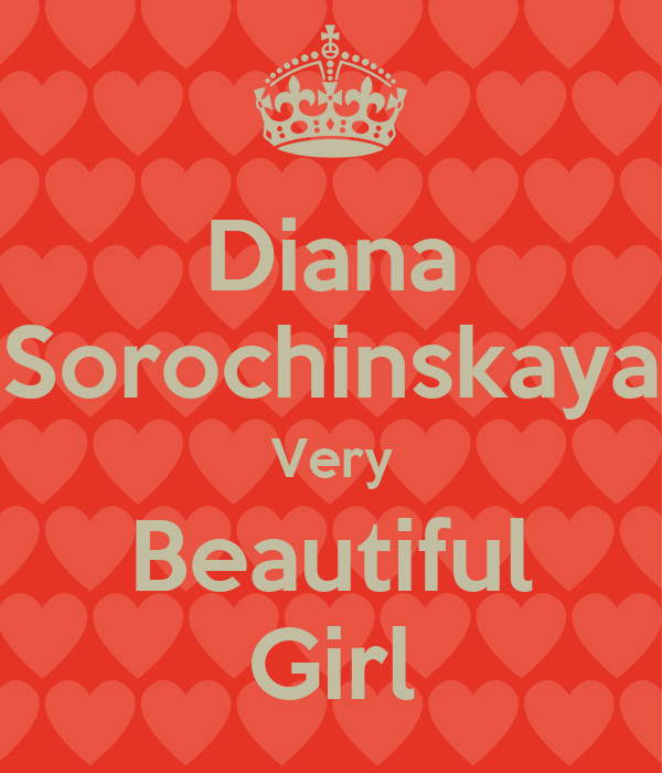 Diana Sorochinskaya Very Beautiful Girl