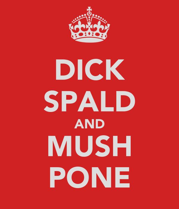 DICK SPALD AND MUSH PONE