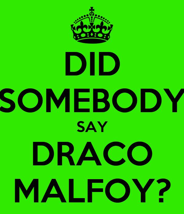 DID SOMEBODY SAY DRACO MALFOY?