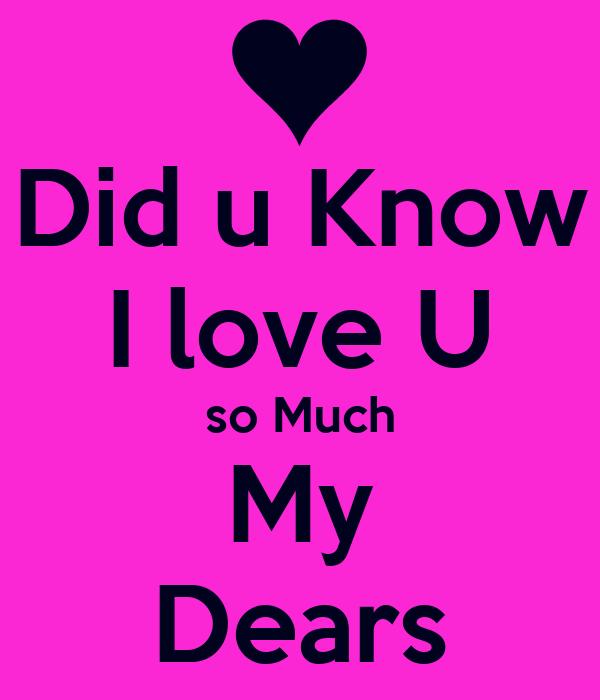 Did U Know I Love U So Much My Dears Poster Nabil Keep Calm O Matic