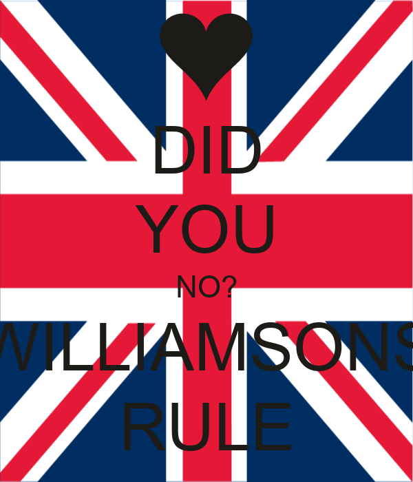 DID YOU NO? WILLIAMSONS RULE