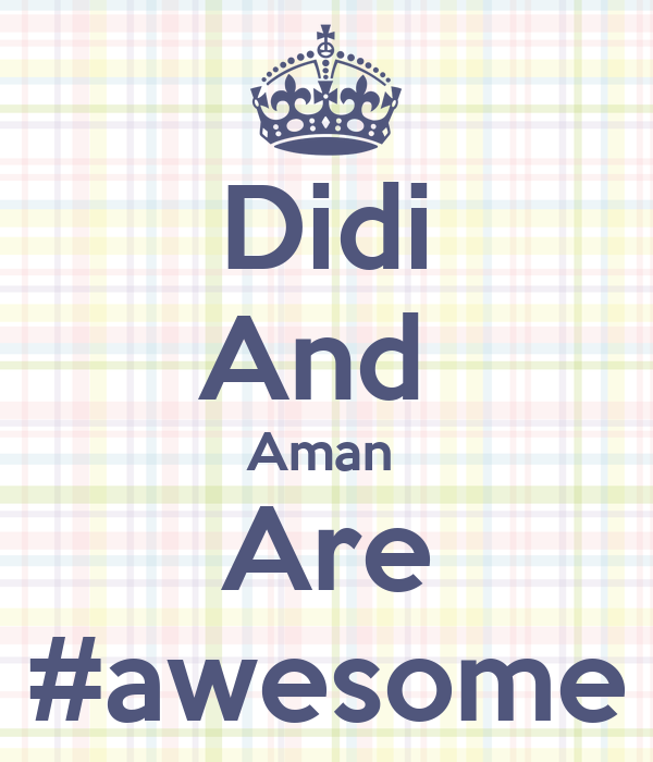 Didi And  Aman  Are #awesome