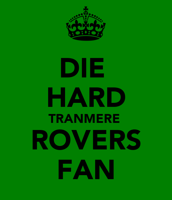 DIE  HARD TRANMERE  ROVERS FAN