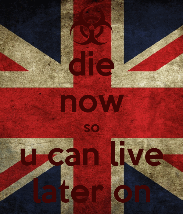 die now so u can live later on