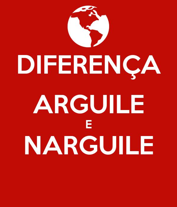 DIFERENÇA ARGUILE E NARGUILE