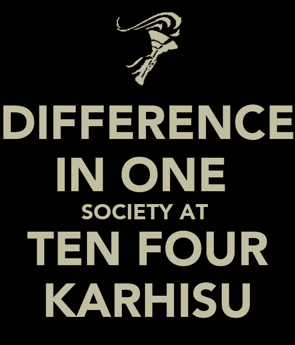 DIFFERENCE IN ONE  SOCIETY AT  TEN FOUR KARHISU