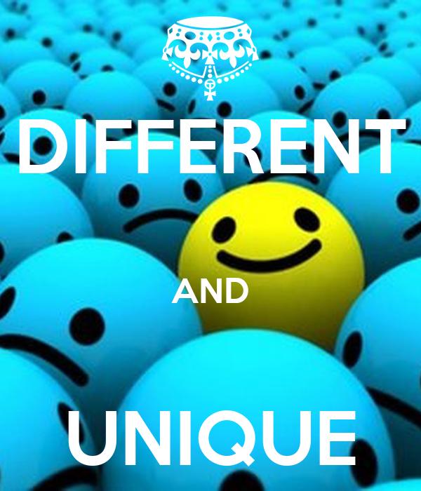 DIFFERENT  AND  UNIQUE