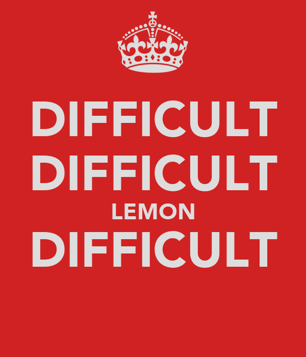 DIFFICULT DIFFICULT LEMON DIFFICULT