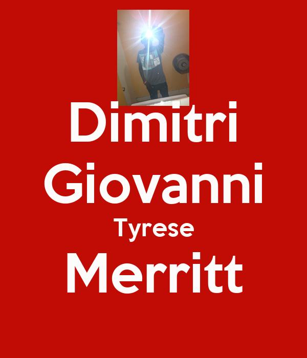 Dimitri Giovanni Tyrese Merritt