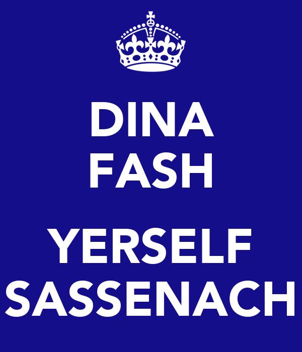 DINA FASH  YERSELF SASSENACH