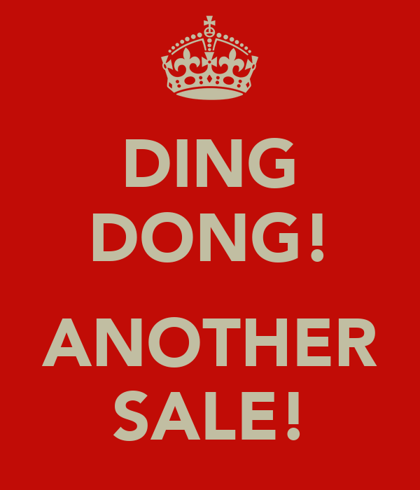 DING DONG!  ANOTHER SALE!