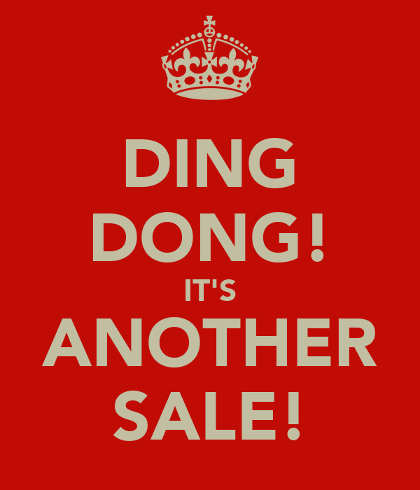 DING DONG! IT'S ANOTHER SALE!
