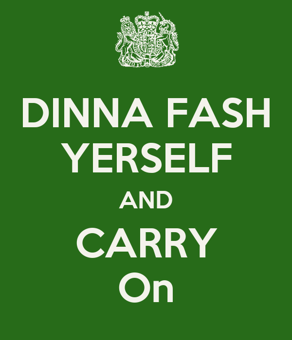 DINNA FASH YERSELF AND CARRY On