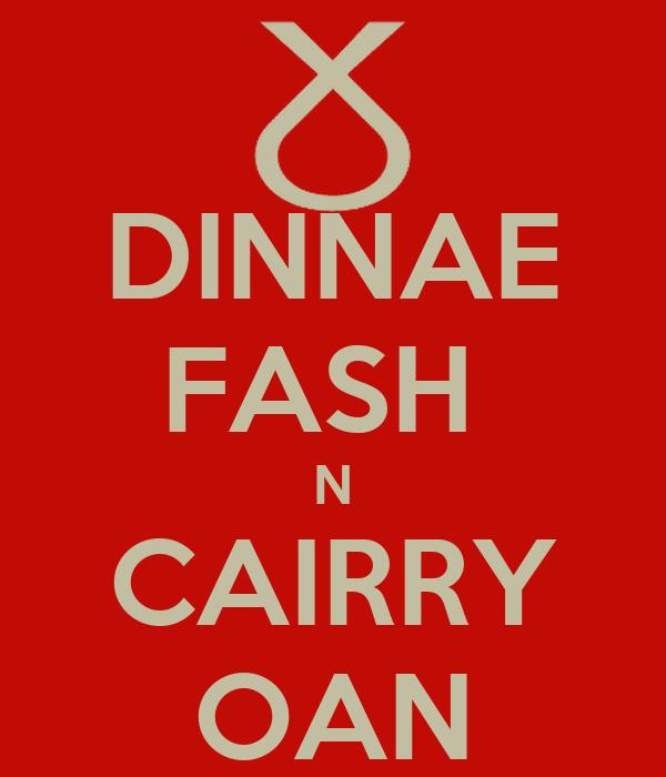 DINNAE FASH  N CAIRRY OAN