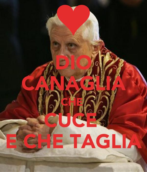 DIO CANAGLIA CHE  CUCE  E CHE TAGLIA
